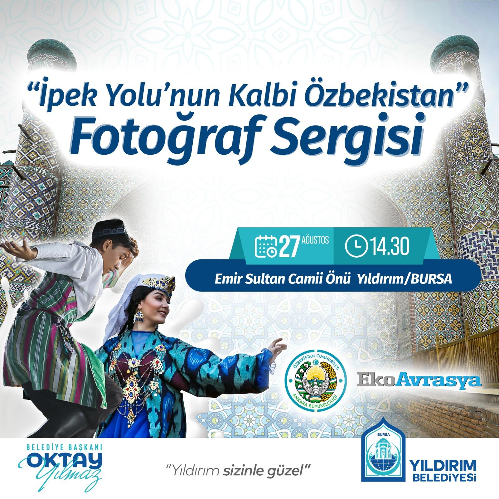 """İPEK YOLU'NUN KALBİ ÖZBEKİSTAN"""" SERGİSİ YILDIRIM'DA AÇILIYOR"""