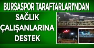 BURSA TEKSAS TARAFTARIN'DAN SAĞLIK ÇALIŞANLARINA DESTEK!