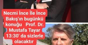 İnce Bakış'ın bugünkü konuğu Prof. Dr.Mustafa Tayar olacaktır