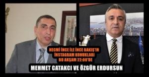 NECMİ İNCE İLE İNCE BAKIŞ'IN KONUKLARI 22:00'DE İNSTAGRAMDA SİZLERLE