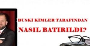 bBUSKİ KİMLER TARAFINDAN NASIL BATIRILDI?/b