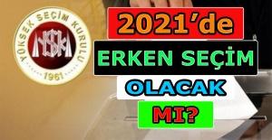 2021 yılında erken seçim olacak mı?