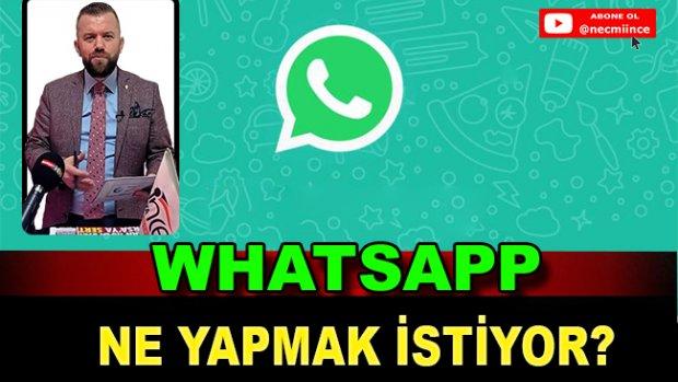 WhatsApp Ne Yapmak İstiyor?